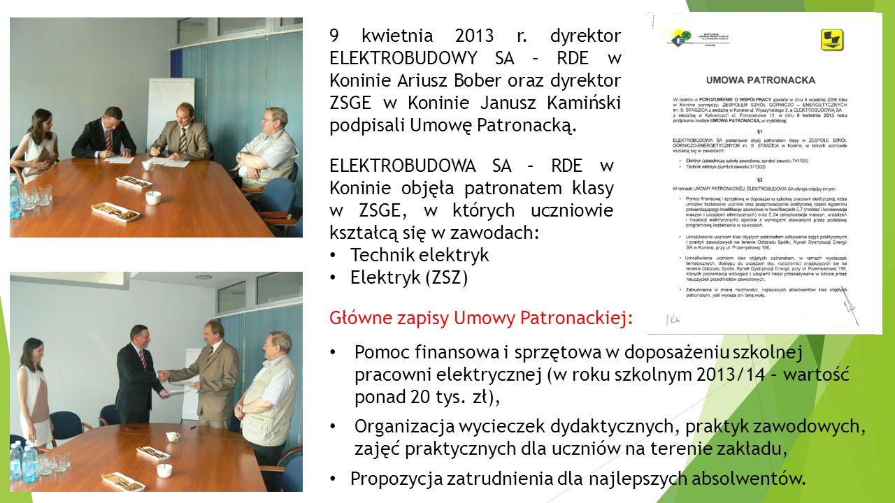 9 kwietnia 2013 r. dyrektor ELEKTROBUDOWY SA – RDE w Koninie Ariusz Bober oraz dyrektor ZSGE w Koninie Janusz Kamiński podpisali Umowę Patronacką. ELE