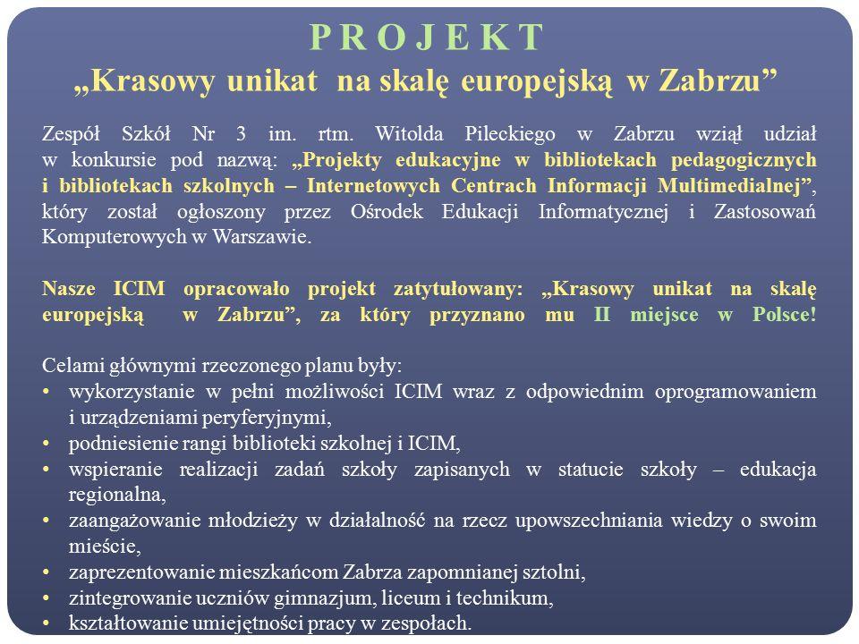 """P R O J E K T """"Krasowy unikat na skalę europejską w Zabrzu Zespół Szkół Nr 3 im."""