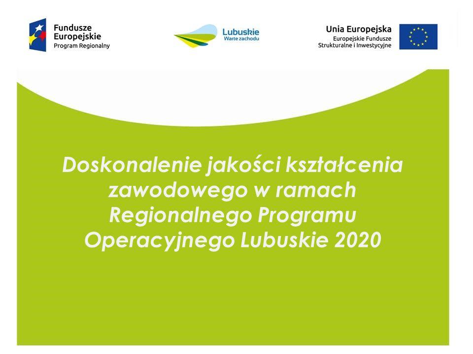Doskonalenie jakości kształcenia zawodowego w ramach Regionalnego Programu Operacyjnego Lubuskie 2020