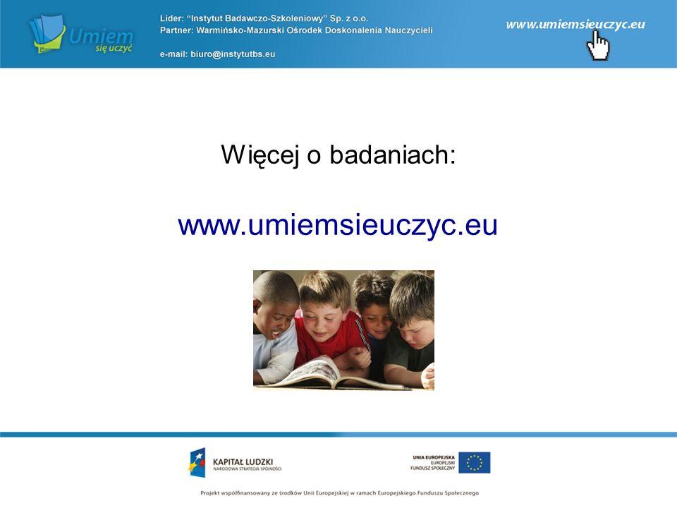 Więcej o badaniach: www.umiemsieuczyc.eu