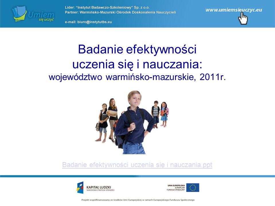 Badanie efektywności uczenia się i nauczania: województwo warmińsko-mazurskie, 2011r.