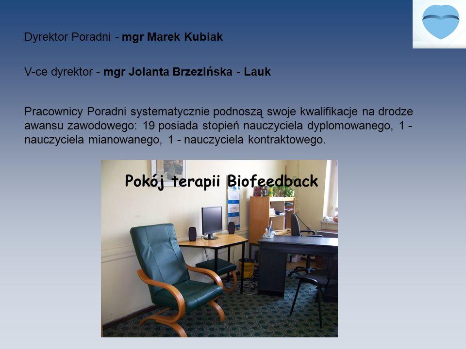 Dyrektor Poradni - mgr Marek Kubiak V-ce dyrektor - mgr Jolanta Brzezińska - Lauk Pracownicy Poradni systematycznie podnoszą swoje kwalifikacje na dro