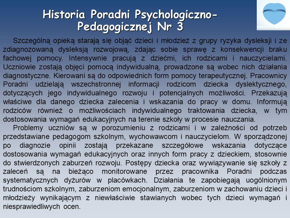 Historia Poradni Psychologiczno- Pedagogicznej Nr 3 Szczególną opieką starają się objąć dzieci i młodzież z grupy ryzyka dysleksji i ze zdiagnozowaną