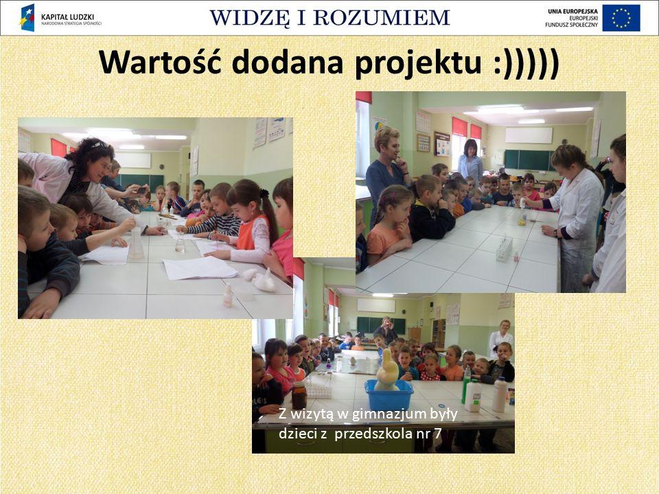 Wartość dodana projektu :))))) Z wizytą w gimnazjum były dzieci z przedszkola nr 7