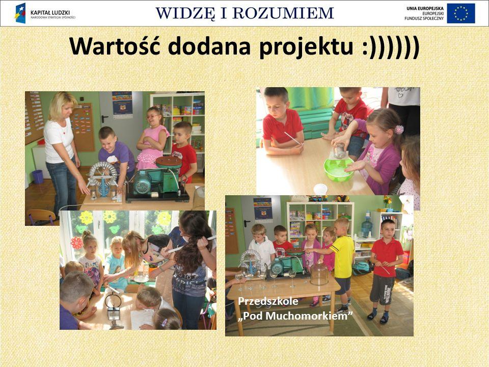 """Przedszkole """"Pod Muchomorkiem"""" Wartość dodana projektu :))))))"""