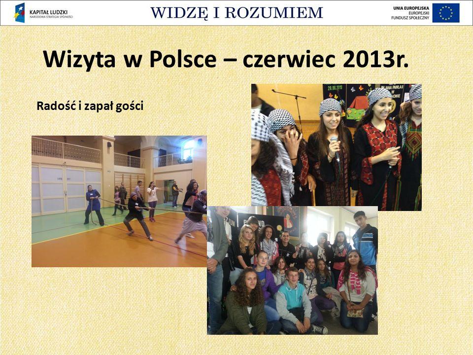 Radość i zapał gości Wizyta w Polsce – czerwiec 2013r.