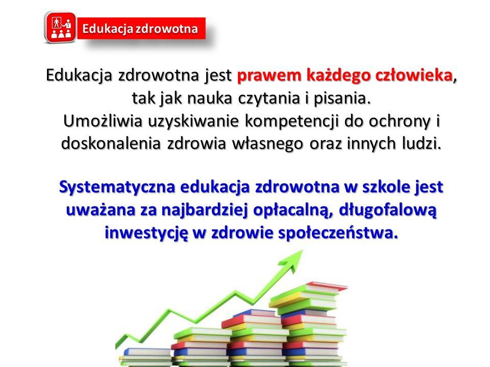 Edukacja zdrowotna jest prawem każdego człowieka, tak jak nauka czytania i pisania. Umożliwia uzyskiwanie kompetencji do ochrony i doskonalenia zdrowi