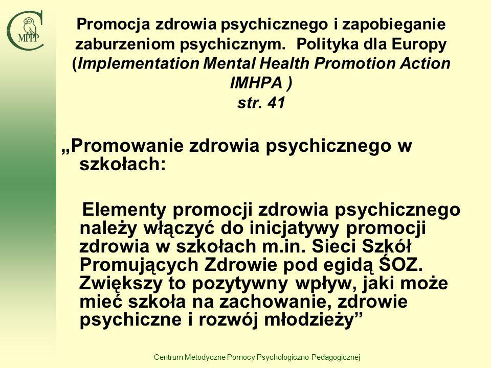 Centrum Metodyczne Pomocy Psychologiczno-Pedagogicznej Promocja zdrowia psychicznego i zapobieganie zaburzeniom psychicznym. Polityka dla Europy (Impl