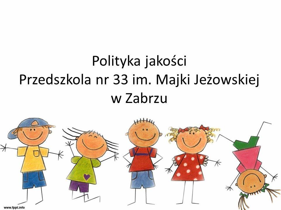 Cele polityki jakości Zapewnienie warunków dydaktyczno - wychowawczych i opiekuńczych określonych przez standardy ministra właściwego do spraw oświaty i wychowania Utrzymanie zadowolenia dzieci i rodziców / prawnych opiekunów na satysfakcjonującym poziomie.