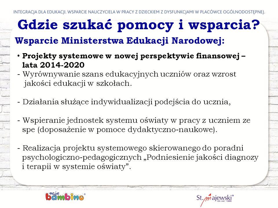 Gdzie szukać pomocy i wsparcia? Wsparcie Ministerstwa Edukacji Narodowej: Projekty systemowe w nowej perspektywie finansowej – lata 2014-2020 - Wyrówn