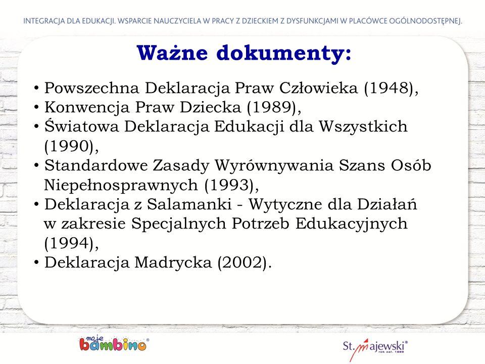 Ważne dokumenty: Powszechna Deklaracja Praw Człowieka (1948), Konwencja Praw Dziecka (1989), Światowa Deklaracja Edukacji dla Wszystkich (1990), Stand