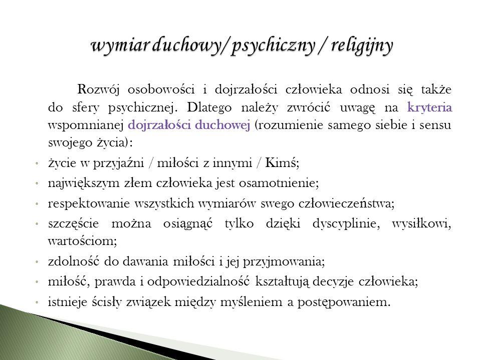 Rozwój osobowo ś ci i dojrza ł o ś ci cz ł owieka odnosi si ę tak ż e do sfery psychicznej.