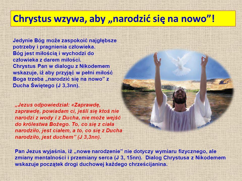 """Chrystus wzywa, aby """"narodzić się na nowo ."""