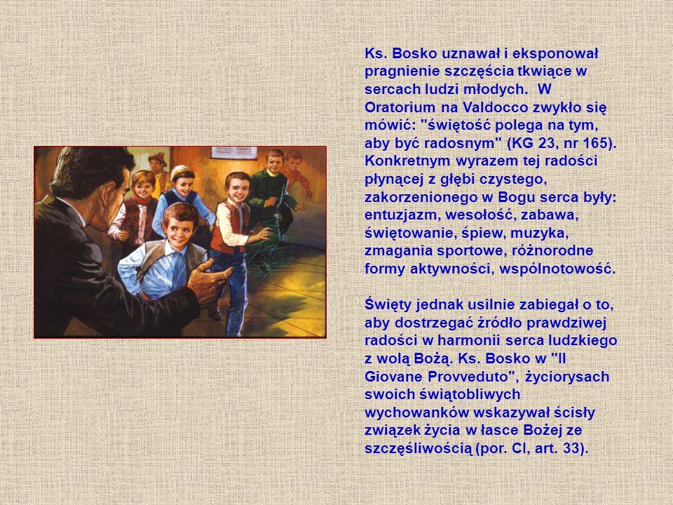 Ks. Bosko uznawał i eksponował pragnienie szczęścia tkwiące w sercach ludzi młodych.
