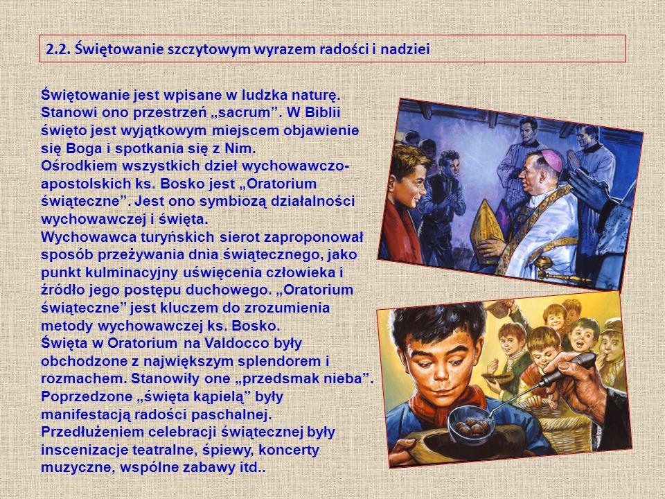 2.2. Świętowanie szczytowym wyrazem radości i nadziei Świętowanie jest wpisane w ludzka naturę.