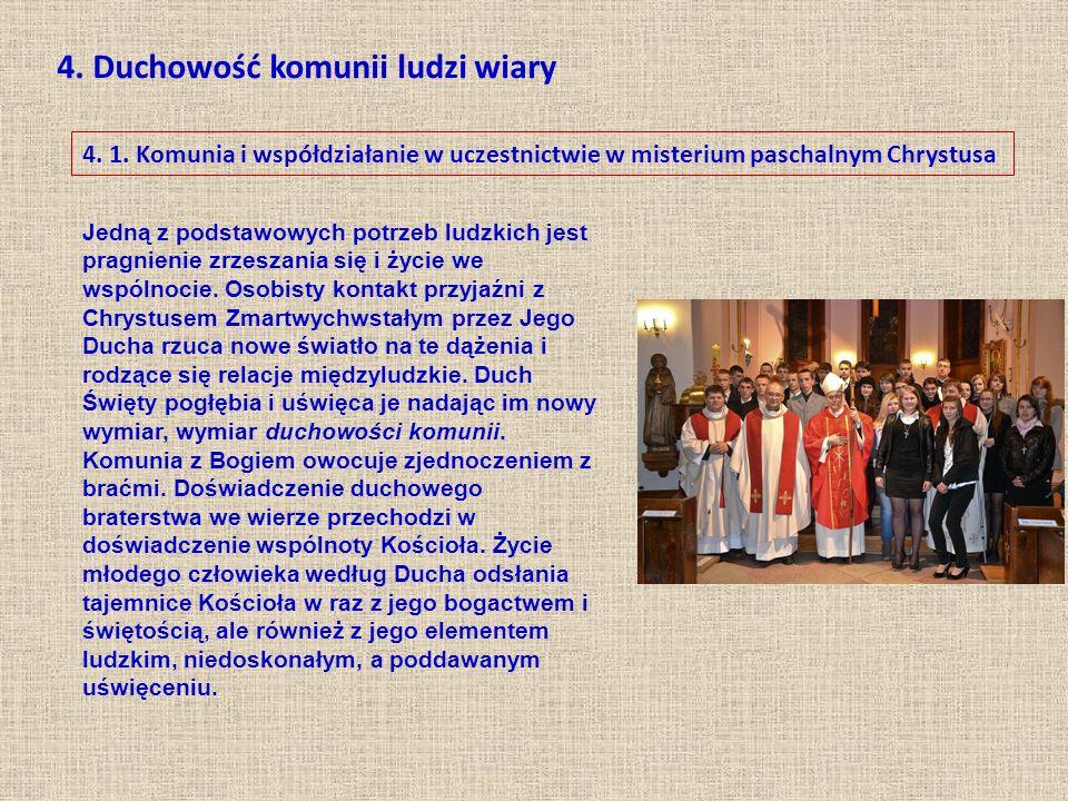 4. Duchowość komunii ludzi wiary 4. 1.