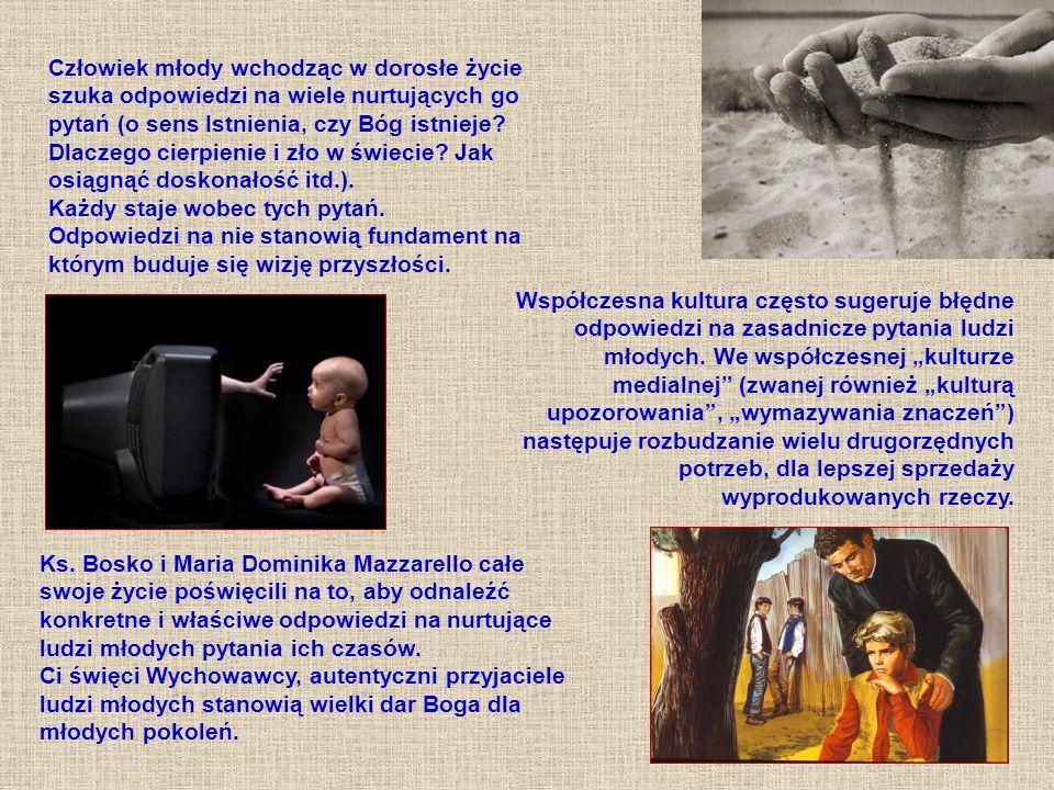 Człowiek młody wchodząc w dorosłe życie szuka odpowiedzi na wiele nurtujących go pytań (o sens Istnienia, czy Bóg istnieje.