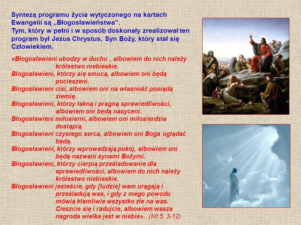 """Syntezą programu życia wytyczonego na kartach Ewangelii są """"Błogosławieństwa ."""