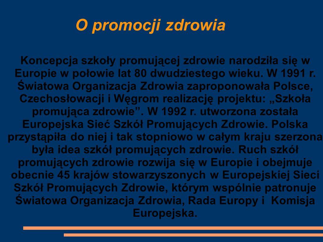 Koncepcja szkoły promującej zdrowie narodziła się w Europie w połowie lat 80 dwudziestego wieku.