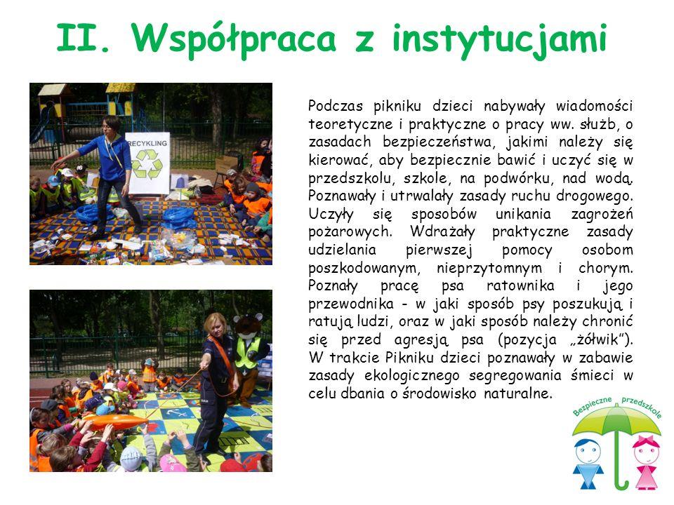 Podczas pikniku dzieci nabywały wiadomości teoretyczne i praktyczne o pracy ww. służb, o zasadach bezpieczeństwa, jakimi należy się kierować, aby bezp