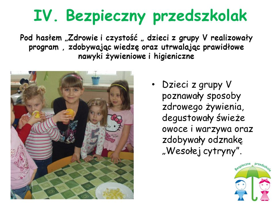 """Dzieci z grupy V poznawały sposoby zdrowego żywienia, degustowały świeże owoce i warzywa oraz zdobywały odznakę """"Wesołej cytryny"""". Pod hasłem """"Zdrowie"""