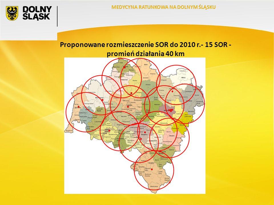 Proponowane rozmieszczenie SOR do 2010 r.- 15 SOR - promień działania 40 km
