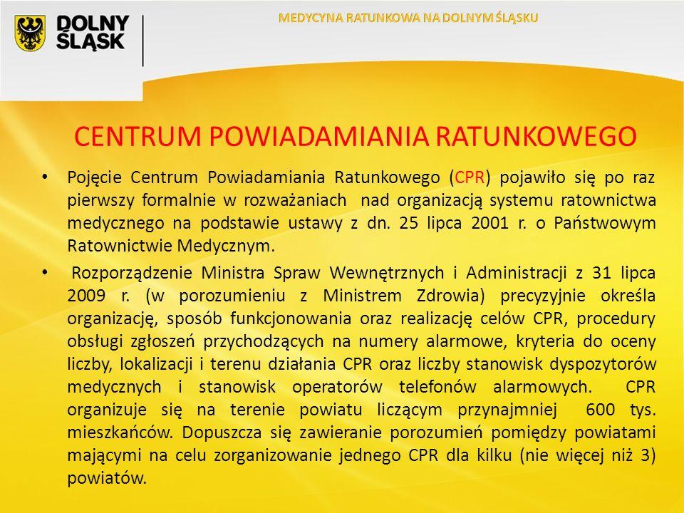 CENTRUM POWIADAMIANIA RATUNKOWEGO Pojęcie Centrum Powiadamiania Ratunkowego (CPR) pojawiło się po raz pierwszy formalnie w rozważaniach nad organizacją systemu ratownictwa medycznego na podstawie ustawy z dn.
