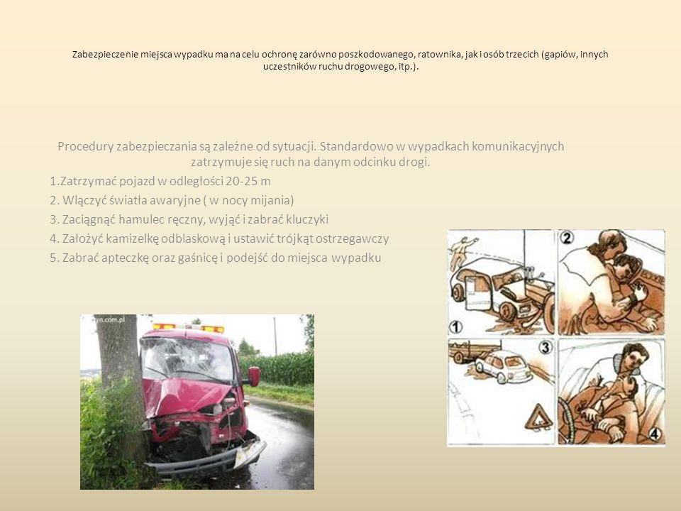 Zabezpieczenie miejsca wypadku ma na celu ochronę zarówno poszkodowanego, ratownika, jak i osób trzecich (gapiów, innych uczestników ruchu drogowego,