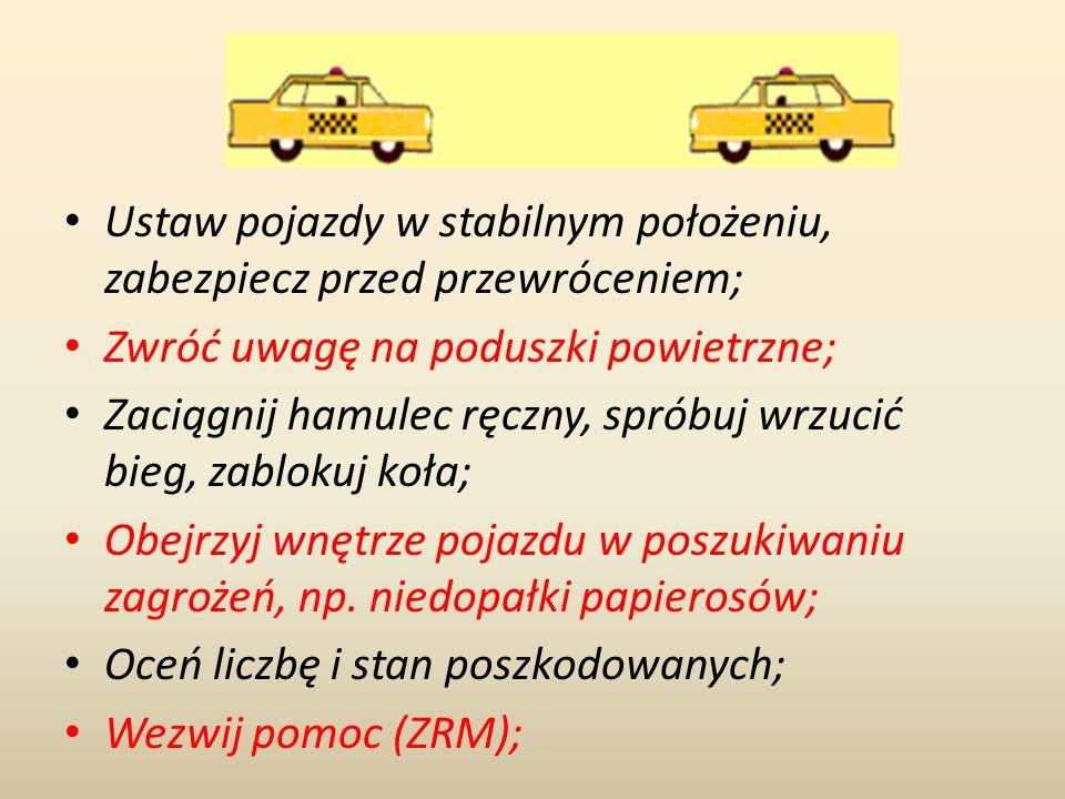 Ustaw pojazdy w stabilnym położeniu, zabezpiecz przed przewróceniem; Zwróć uwagę na poduszki powietrzne; Zaciągnij hamulec ręczny, spróbuj wrzucić bie