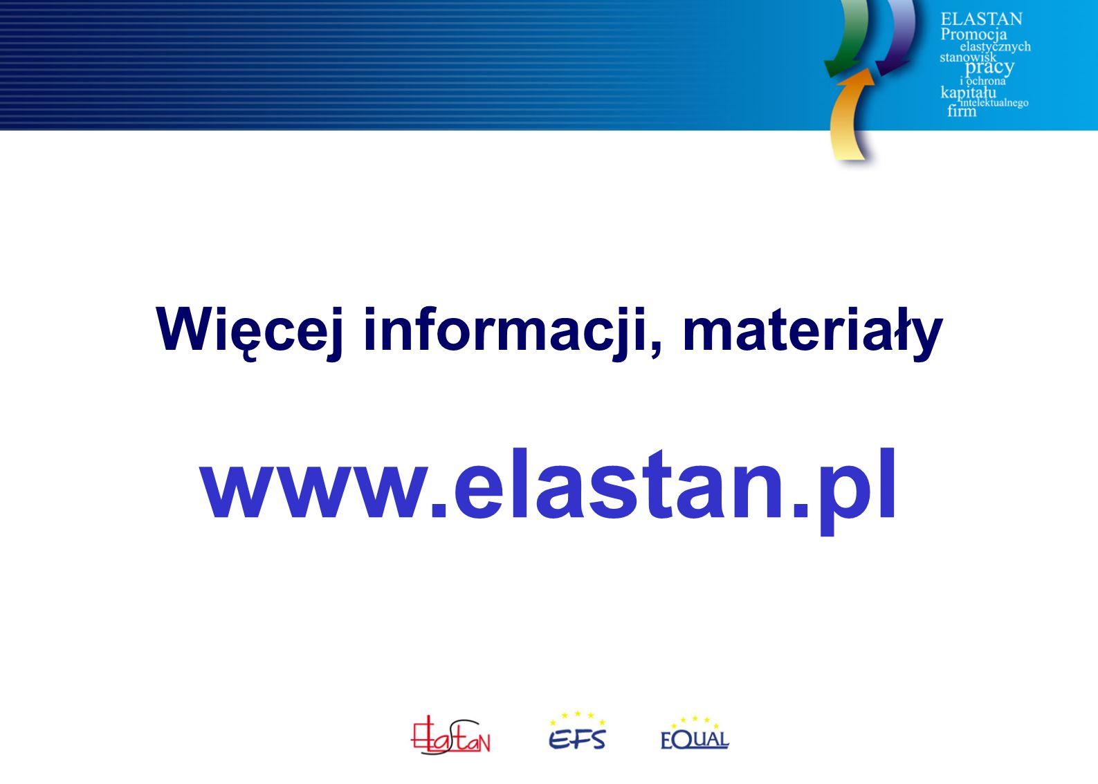 Więcej informacji, materiały www.elastan.pl