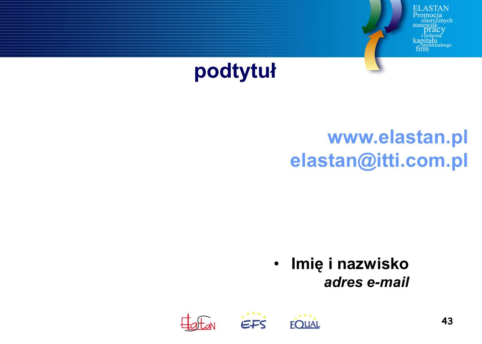 43 podtytuł www.elastan.pl elastan@itti.com.pl Imię i nazwisko adres e-mail