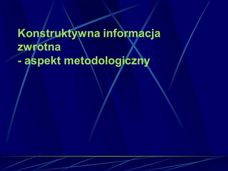 Konstruktywna informacja zwrotna - aspekt metodologiczny