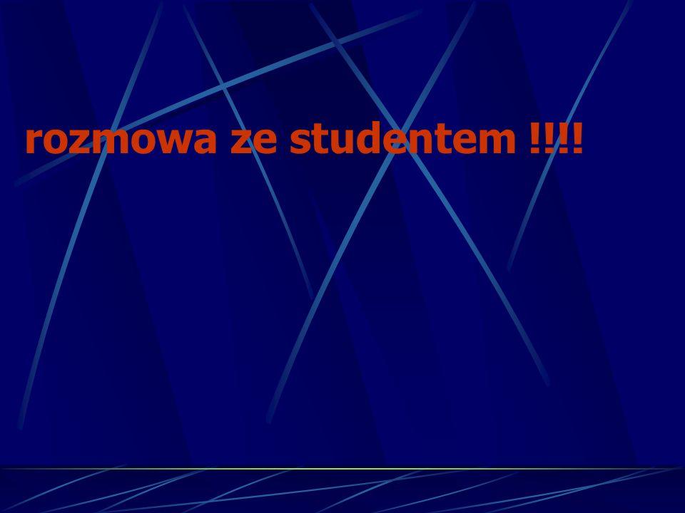 rozmowa ze studentem !!!!