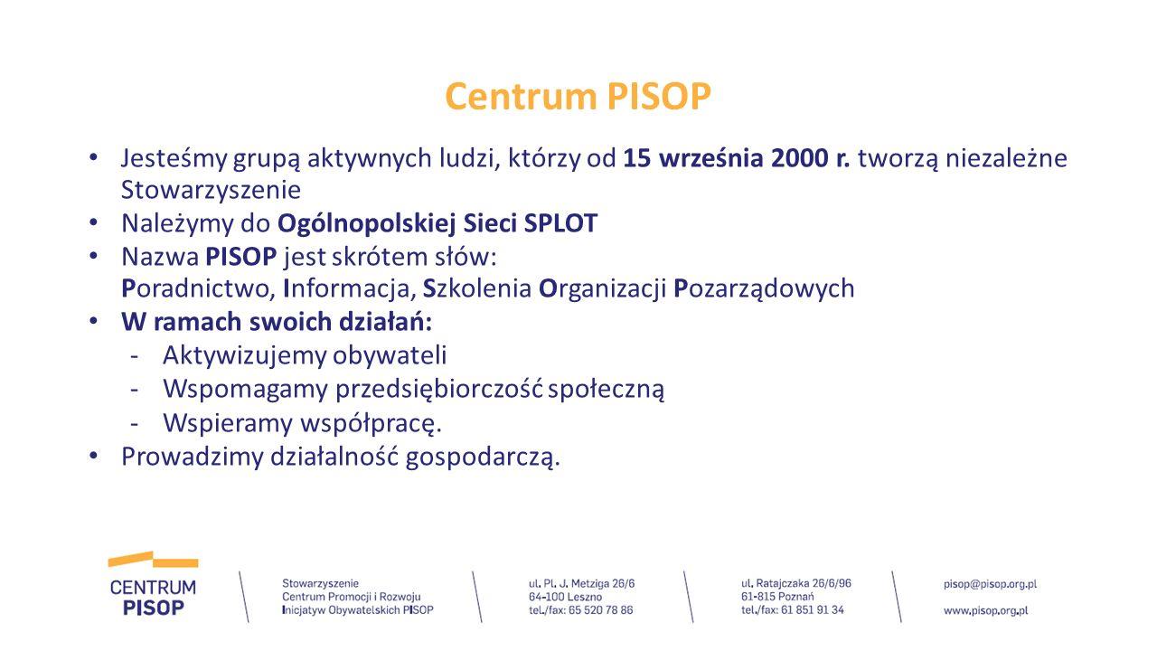 Centrum PISOP Jesteśmy grupą aktywnych ludzi, którzy od 15 września 2000 r. tworzą niezależne Stowarzyszenie Należymy do Ogólnopolskiej Sieci SPLOT Na