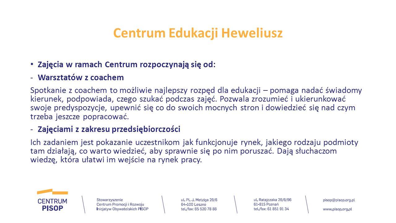 Centrum Edukacji Heweliusz Zajęcia w ramach Centrum rozpoczynają się od: -Warsztatów z coachem Spotkanie z coachem to możliwie najlepszy rozpęd dla ed