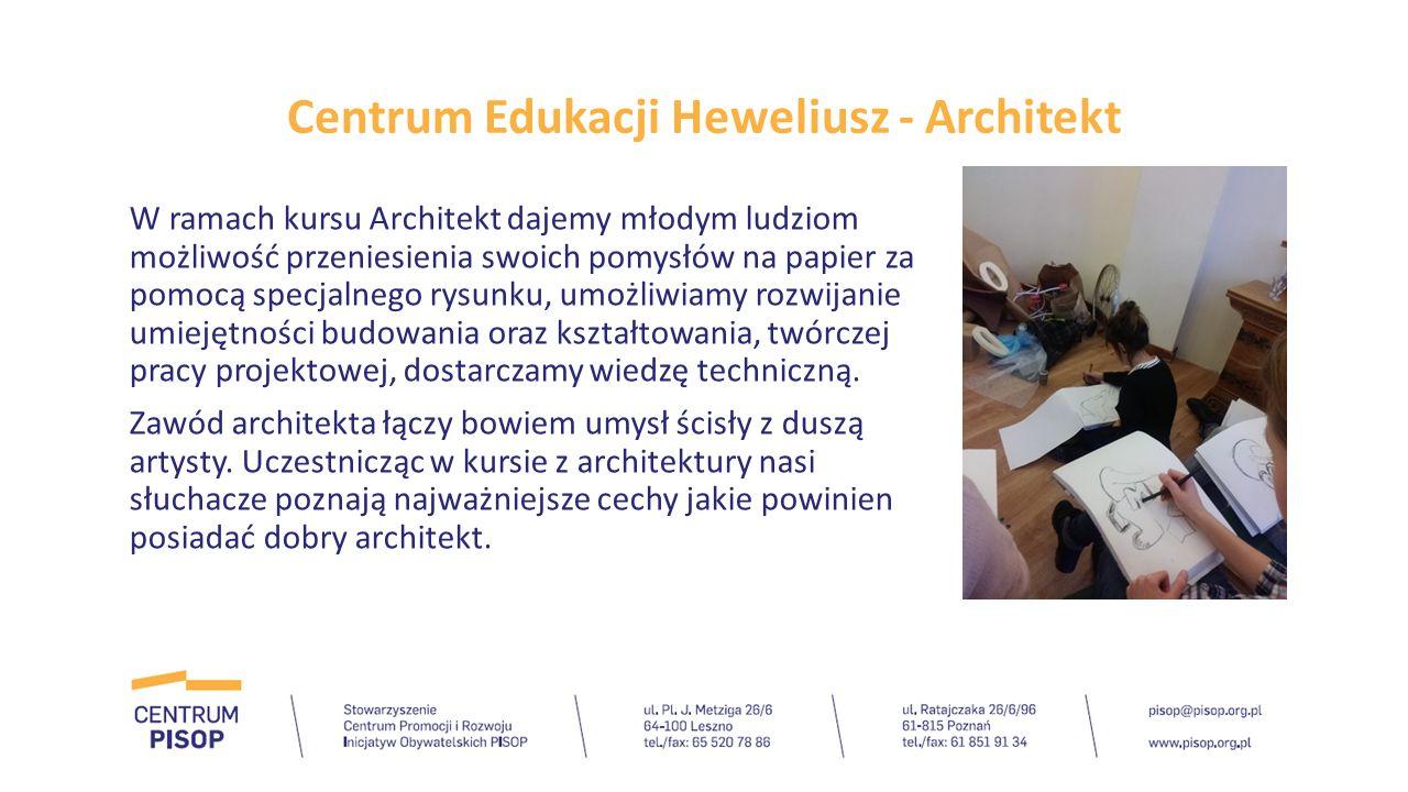 Centrum Edukacji Heweliusz - Architekt W ramach kursu Architekt dajemy młodym ludziom możliwość przeniesienia swoich pomysłów na papier za pomocą spec