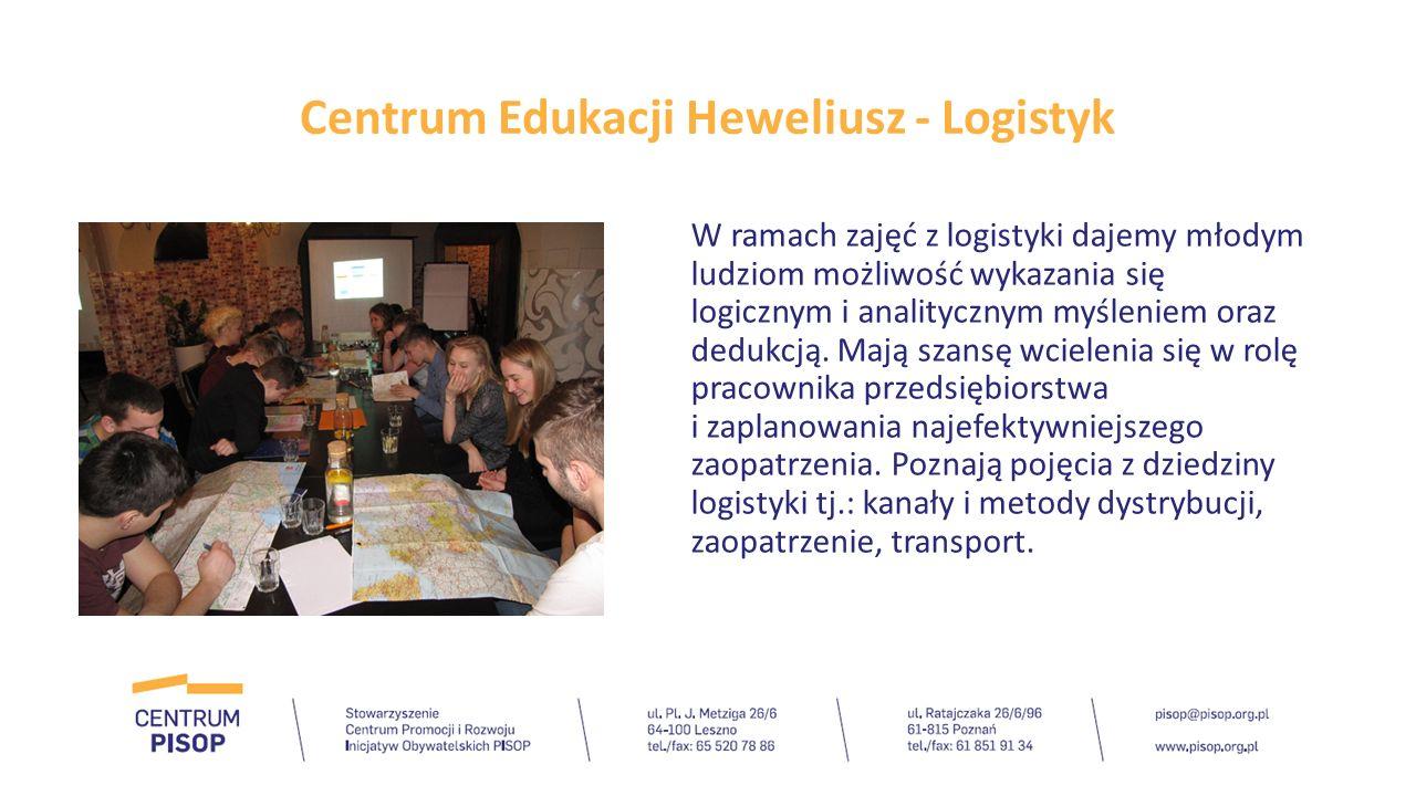 Centrum Edukacji Heweliusz - Logistyk W ramach zajęć z logistyki dajemy młodym ludziom możliwość wykazania się logicznym i analitycznym myśleniem oraz