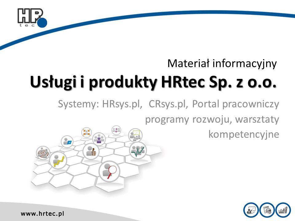 Usługi i produkty HRtec Sp. z o.o. Materiał informacyjny Usługi i produkty HRtec Sp.