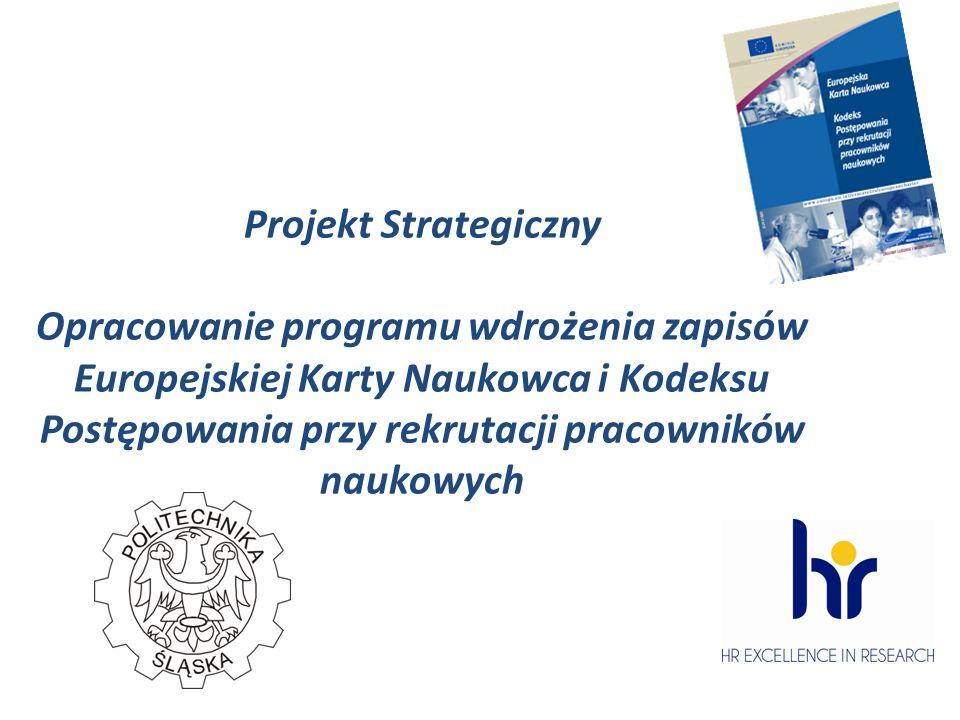 Projekt Strategiczny Opracowanie programu wdrożenia zapisów Europejskiej Karty Naukowca i Kodeksu Postępowania przy rekrutacji pracowników naukowych