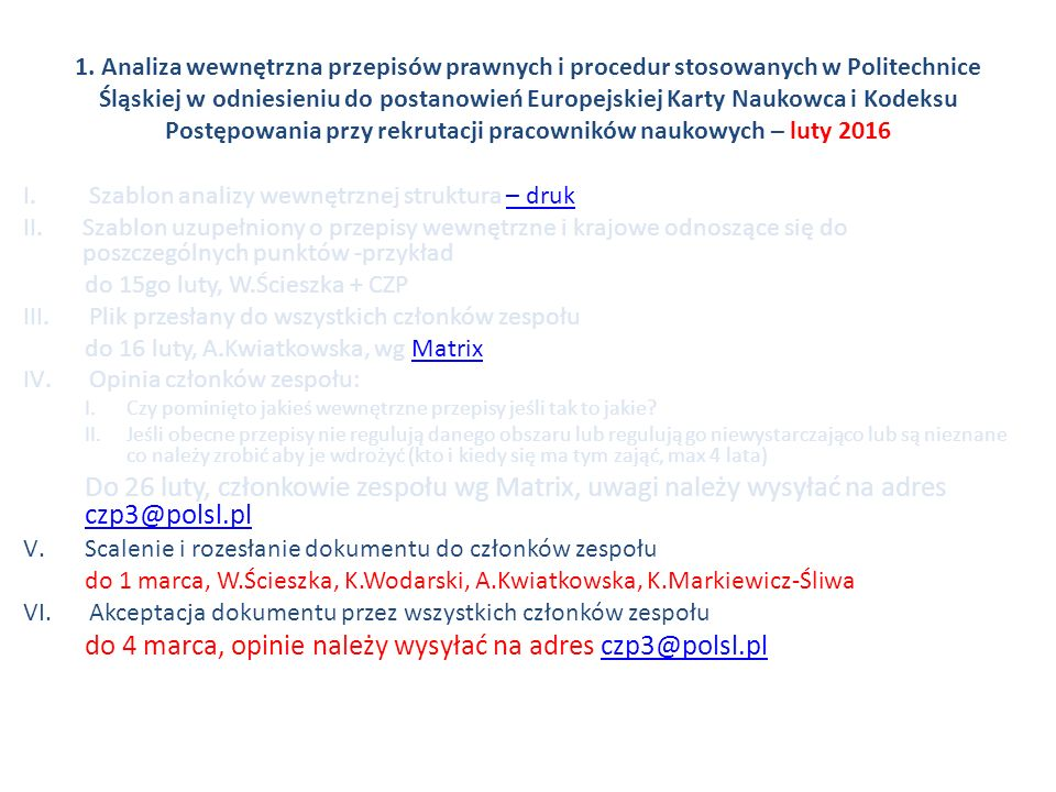 1. Analiza wewnętrzna przepisów prawnych i procedur stosowanych w Politechnice Śląskiej w odniesieniu do postanowień Europejskiej Karty Naukowca i Kod