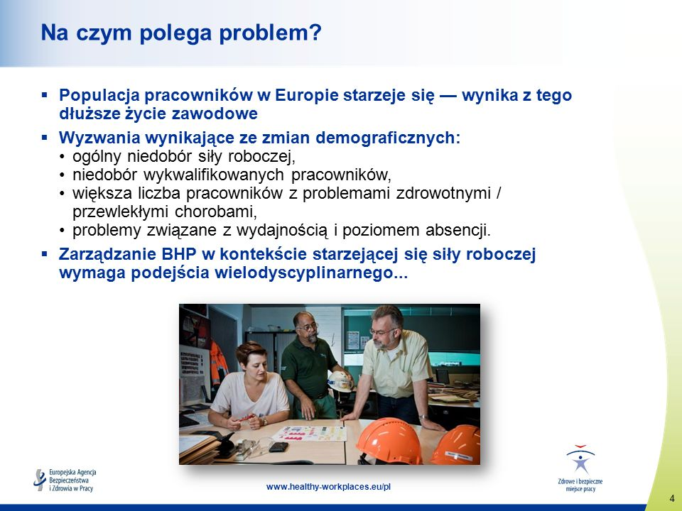 4 www.healthy-workplaces.eu/pl Na czym polega problem.