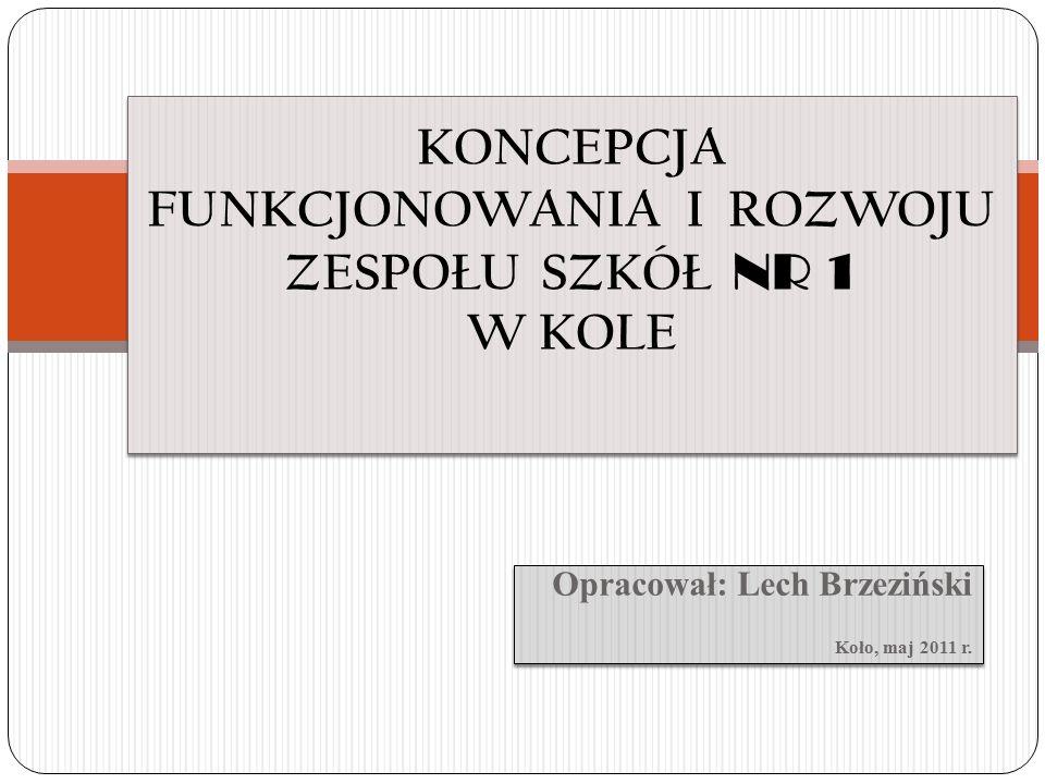Opracował: Lech Brzeziński Koło, maj 2011 r. Opracował: Lech Brzeziński Koło, maj 2011 r.