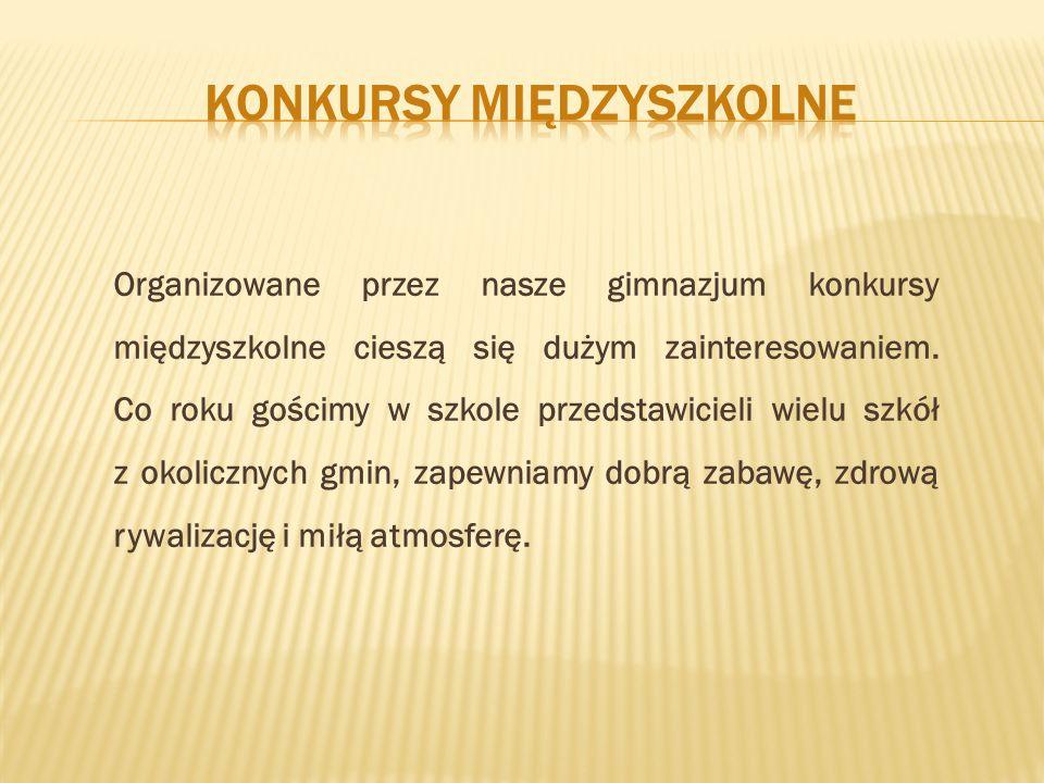 Organizowane przez nasze gimnazjum konkursy międzyszkolne cieszą się dużym zainteresowaniem.