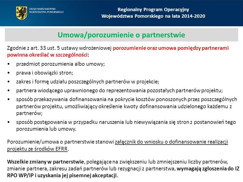 Regionalny Program Operacyjny Województwa Pomorskiego na lata 2014-2020 Umowa/porozumienie o partnerstwie Zgodnie z art. 33 ust. 5 ustawy wdrożeniowej