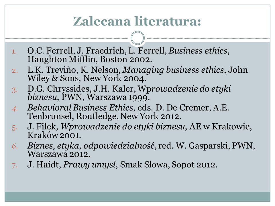 Zalecana literatura: 1. O.C. Ferrell, J. Fraedrich, L.
