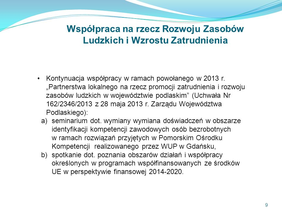 9 Współpraca na rzecz Rozwoju Zasobów Ludzkich i Wzrostu Zatrudnienia Kontynuacja współpracy w ramach powołanego w 2013 r.