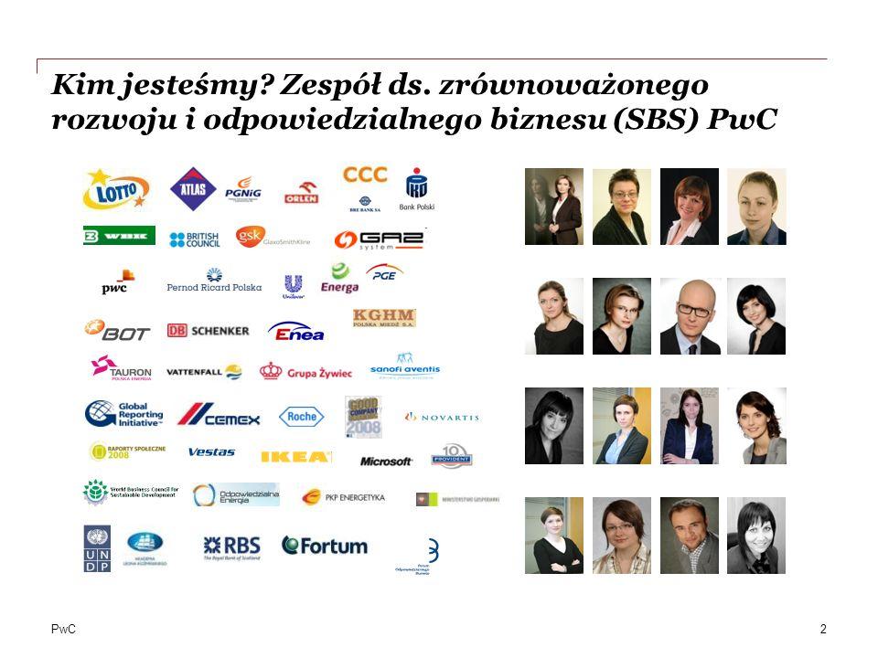 PwC Kim jesteśmy? Zespół ds. zrównoważonego rozwoju i odpowiedzialnego biznesu (SBS) PwC 2