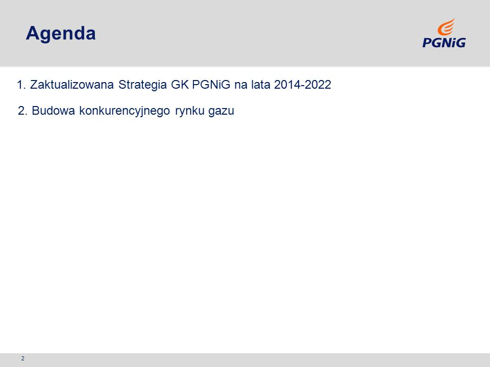 Agenda 2 1. Zaktualizowana Strategia GK PGNiG na lata 2014-2022 2.