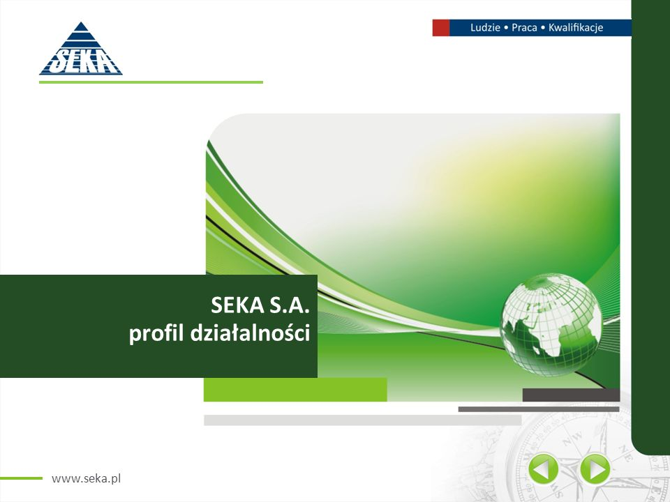 www.seka.pl SEKA S.A. profil działalności