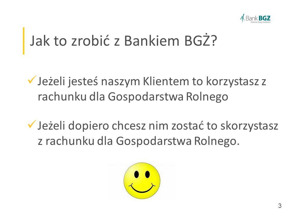 4 Jak to zrobić z Bankiem BGŻ? Co to za rachunek?